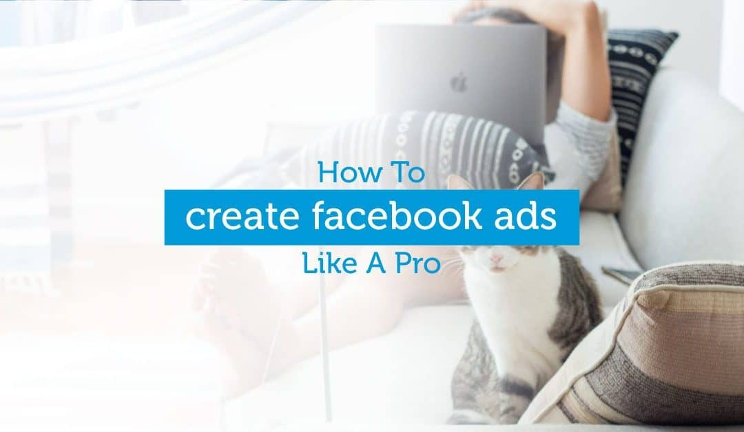 Social Media Marketing Basics: How To Create A Facebook Ad
