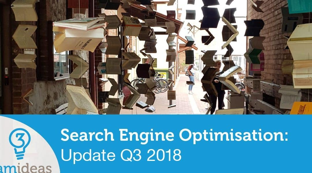 Search Engine Optimisation Update Q3 2018