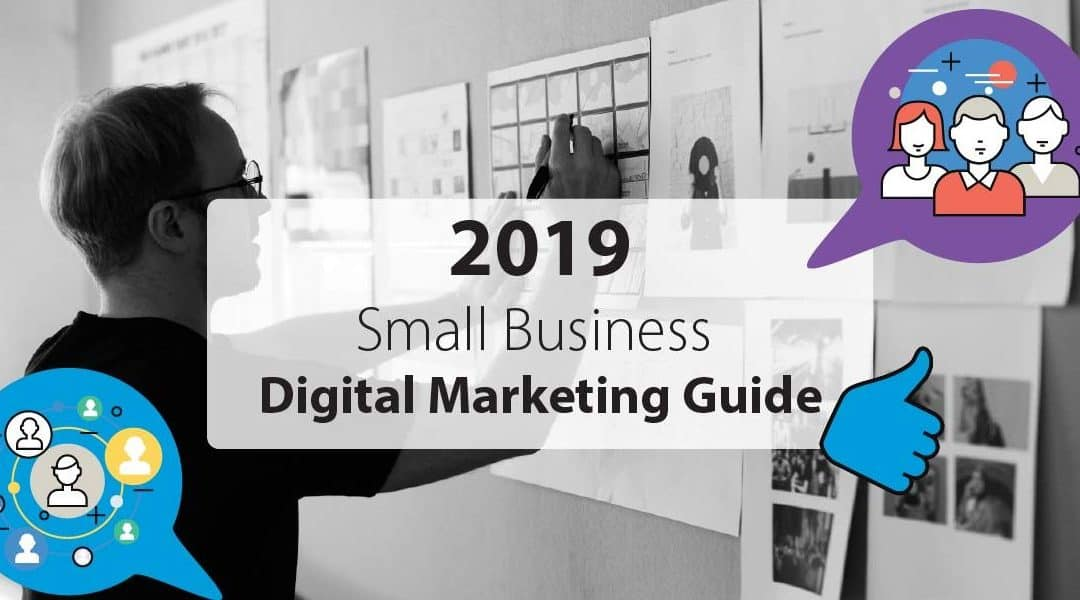 Small Business Digital Marketing: Guide For 2019